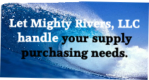 Let Mighty Rivers, LLC handle your supply purchasing needs.